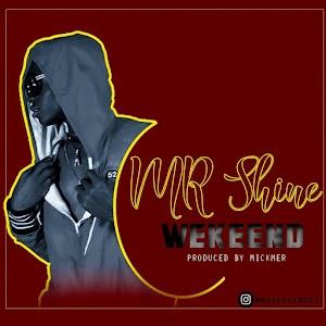 Download Mp3 | Mr Shine - Week End