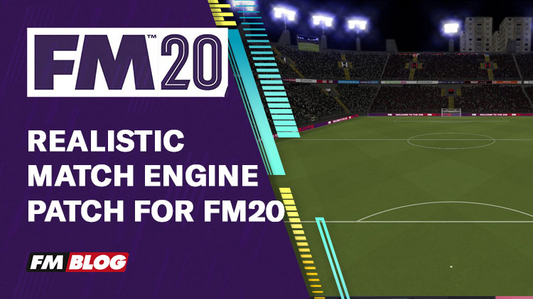 Realistic Match Engine Patch for Football Manager 2020