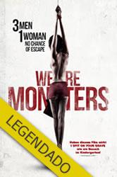 We Are Monsters – Legendado