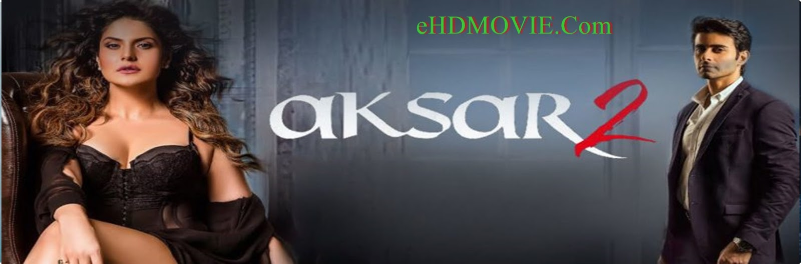 Aksar 2 2017 Full Movie Hindi 720p - 480p ORG DTHDRip 350MB - 850MB ESubs Free Download
