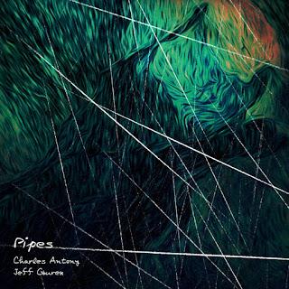 Charles Antony & Jeff Gburek - Pipes