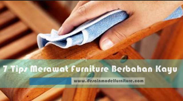 7 Tips merawat Furniture Kayu agar Tetap Mengkilap dan terlihat seperti baru