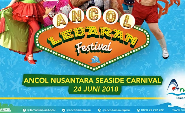 [EVENT] Ancol Lebaran Festival 2018