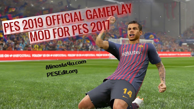 PES 2019 Gameplay Mod For PES 2017