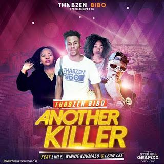 Thabzen Bibo Feat. Lihle x Winnie Khumalo & Leon Lee – Another Killer