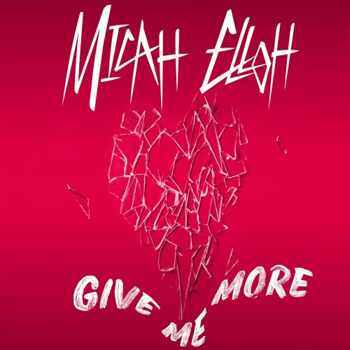 "Micah Elloh Unveils Debut Single ""Give Me More"""