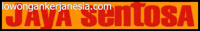 lowongankerjanesia.com CV PUTRA ADI JAYA SENTOSA