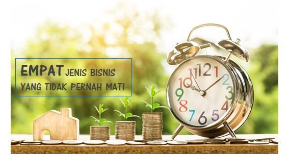 Empat Jenis Bisnis yang Tidak Pernah Mati dan Cukup Menjanjikan - Blog Mas Hendra