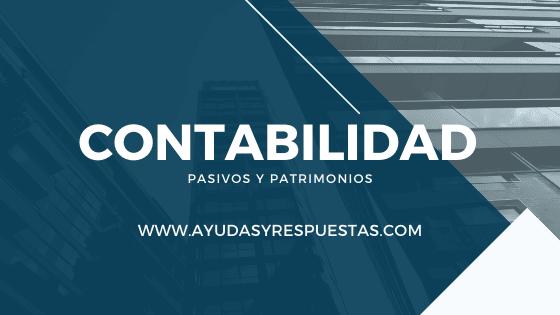 CONTABILIDAD PASIVOS Y PATRIMONIOS