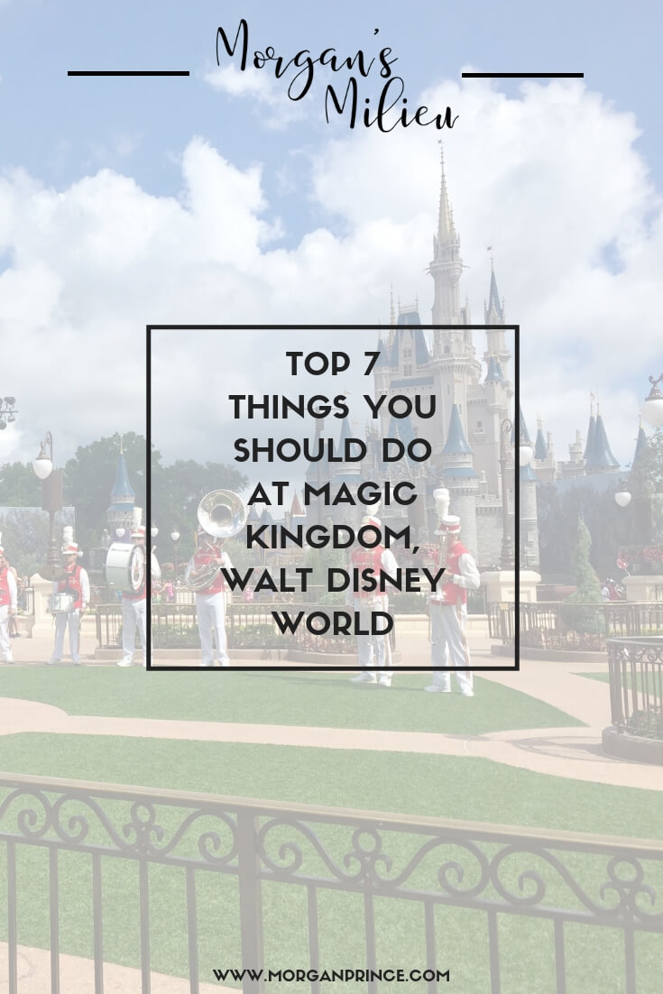 Top 7 Things You Should Do At Magic Kingdom, Walt Disney World | Here's the top 7 things you should do at Magic Kingdom... and they're not all rides!