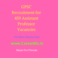 GPSC Recruitment for 459 Assistant Professor Vacancies