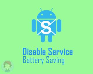 Hemat Baterai Dengan Aplikasi Disable Service