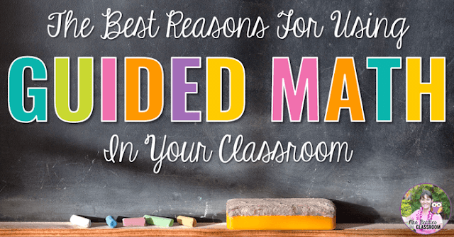 "Photo of chalkboard with text, ""The Best Reasons For Using Guided Math in Your Classroom."""