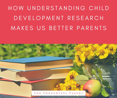 How Understanding Child Development Research Makes Us Better Parents