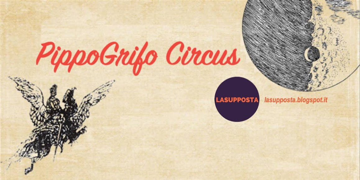 PIPPOGRIFO CIRCUS LA SUPPOSTA  dal 2007