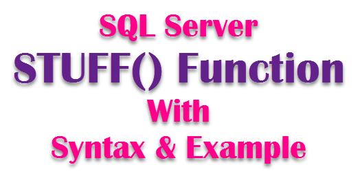 SQL Server  STUFF() Function With Syntax and Example