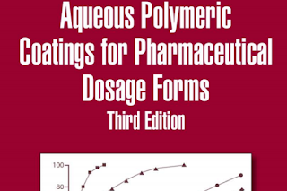 Pharmaceutics book: Aqueous Polymeric Coatings for Pharmaceutical Dosage Forms, Third Edition Edited by James W. McGinity