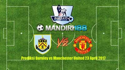 AGEN BOLA - Prediksi Burnley vs Manchester United 23 April 2017