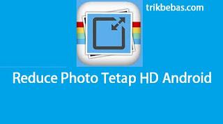 Cara Memperkecil Ukuran Foto di Android Tanpa ribet