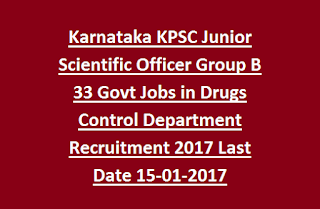 Karnataka KPSC Junior Scientific Officer Group B 33 Govt Jobs in Drugs Control Department Recruitment 2017 Last Date 15-01-2017