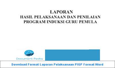 Download Gratis Format Laporan Pelaksanaan PIGP Format Word