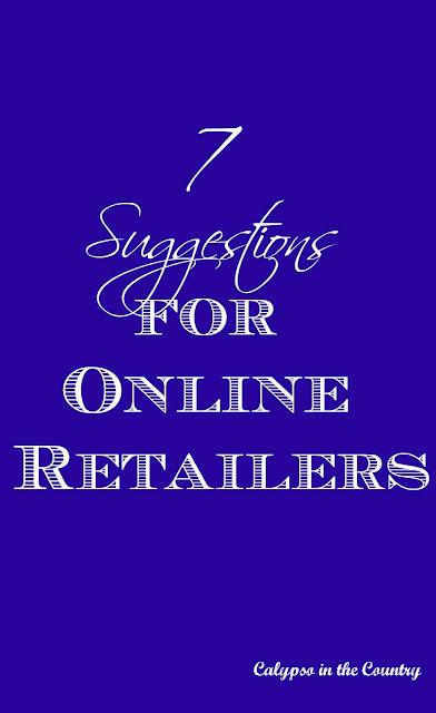 Seven Suggestions for Online Retailers - Calypso in the Country Blog