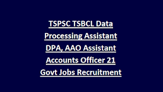 TSPSC TSBCL Data Processing Assistant DPA, AAO Assistant Accounts Officer 21 Govt Jobs Recruitment Exam Syllabus 2018
