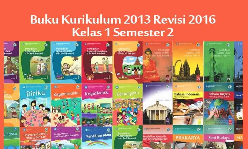 New Versi Buku Kurikulum 2013 Kelas 1 Revisi Tahun 2016 2017 Semester 2