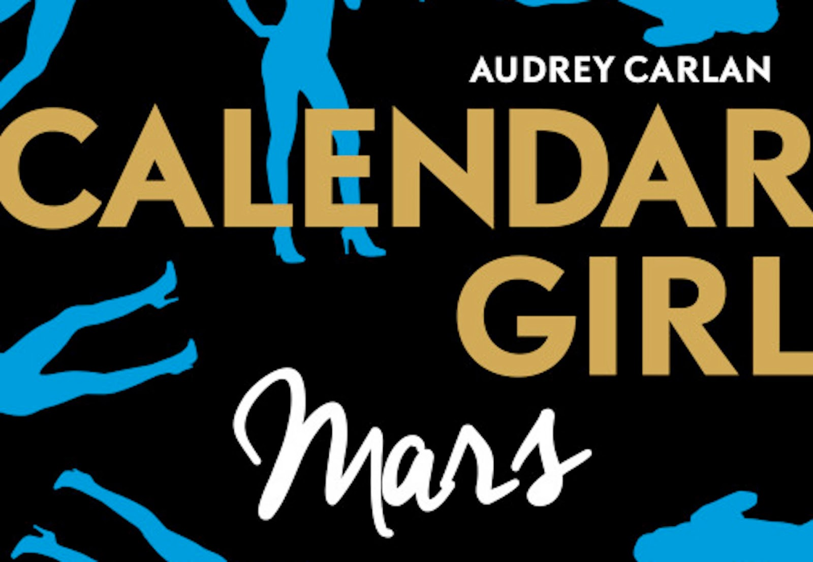 Calendar Girl Mars - Tome 3 - Audrey Carlan