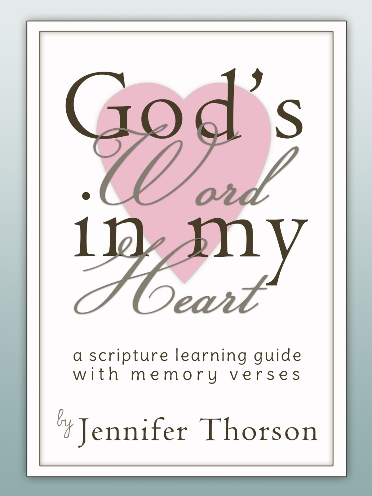 Gods Word In My Heart A Scripture Learning Guide With Memory