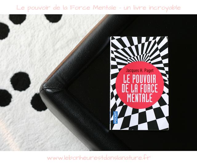 Le pouvoir de la Force Mentale - un livre incroyable + CONCOURS (clos)