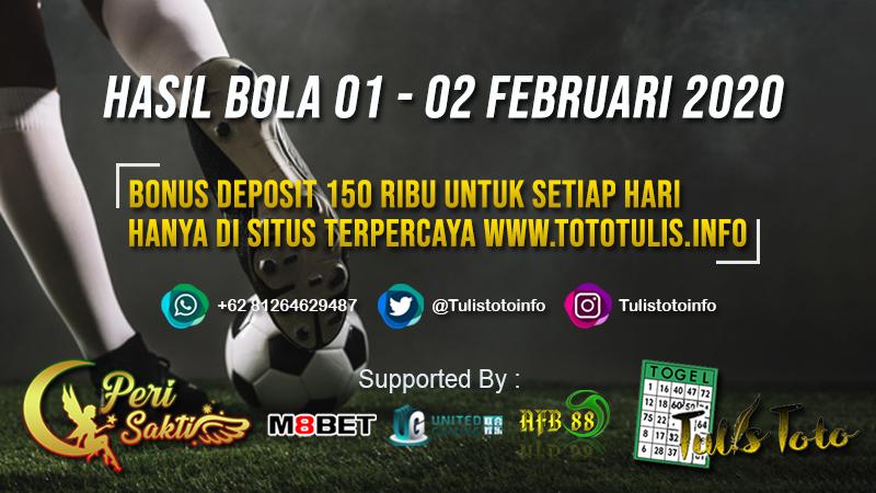 HASIL BOLA TANGGAL 01 – 02 FEBRUARI 2020