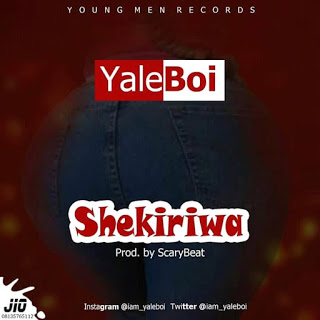 Yaleboi – Shekiriwa [New Song] - mp3made.com.ng