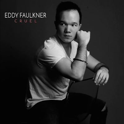 "Eddy Faulkner Drops New Single ""Cruel"""