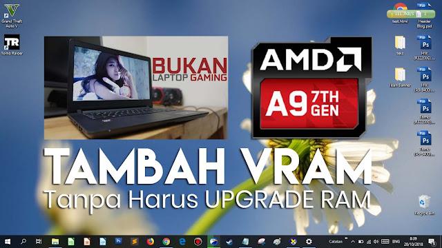 VRAM yang awalnya 80MB Menjadi 512MB, tanpa harus upgrade RAM