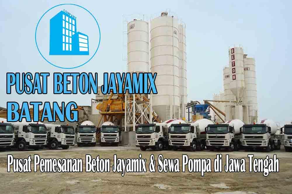HARGA BETON JAYAMIX BATANG JAWA TENGAH PER M3 TERBARU 2020