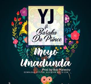 YJ Ft. Baraka da prince - Moyo Unadunda