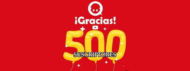 LLEGAMOS A LOS 500 SUSCRIPTORES!!!!!