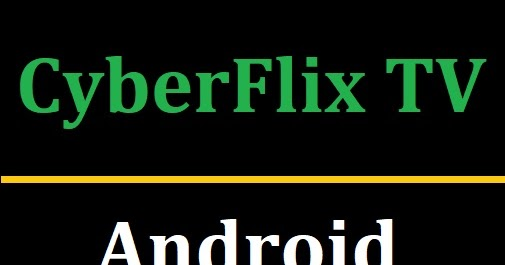 Cyberflix Tv Apk V3 1 5 Latest Version 2019