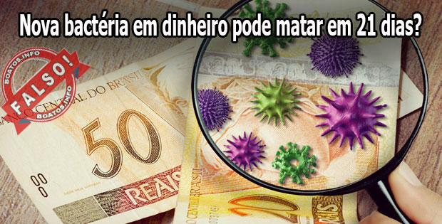 Bactéria em dinheiro pode matar em 21 dias - Boato