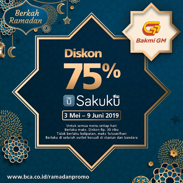 #BakmiGM - #Promo Diskon 75% Pakai SakuKu (s.d 09 Juni 2019)