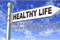 Cara Hidup Sehat Mudah Murah dan Alami