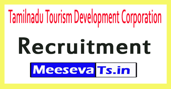 Tamilnadu Tourism Development Corporation TTDC Recruitment