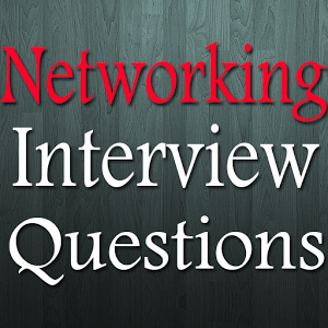Frequently Asked Networking Interview Questions and Answers for Freshers