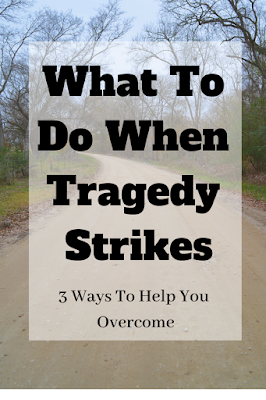 What To Do When Tragedy Strikes And 3 Ways to Help You Overcome- Tragedy is no respecter of persons but God will help you overcome #christianblogger #morethanovercomers  #traged