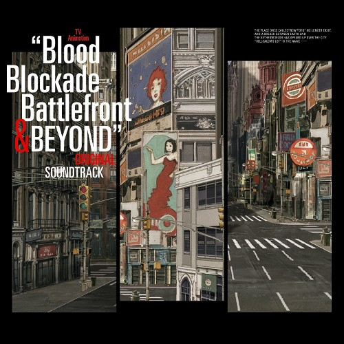 岩崎太整 – TVアニメ「血界戦線 & BEYOND」オリジナルサウンドトラック [FLAC 24bit + MP3 320 / WEB]