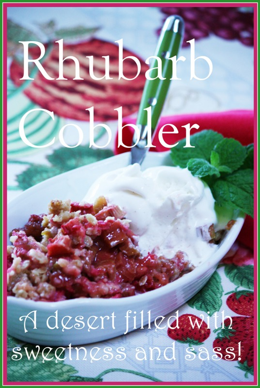 c5f9964f1dc RHUBARB COBBLER~ EARLY SUMMER DELIGHT! - StoneGable