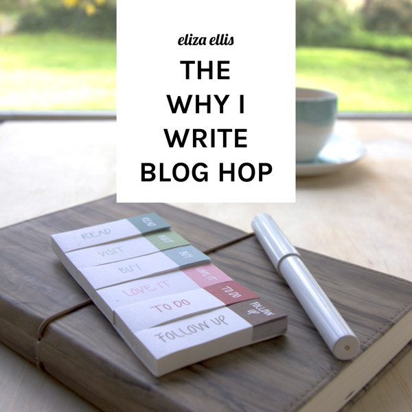 The Why I Write Blog Hop by Eliza Ellis