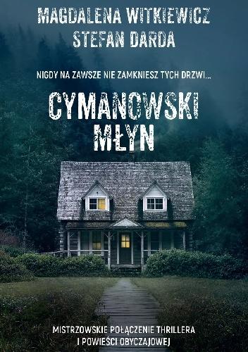 Cymanowski Młyn Stefan Darda, Magdalena Witkiewicz