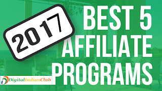 digitalindianclub.com/2016/04/best-affiliate-programs-2017